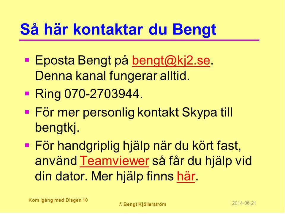 Så här kontaktar du Bengt