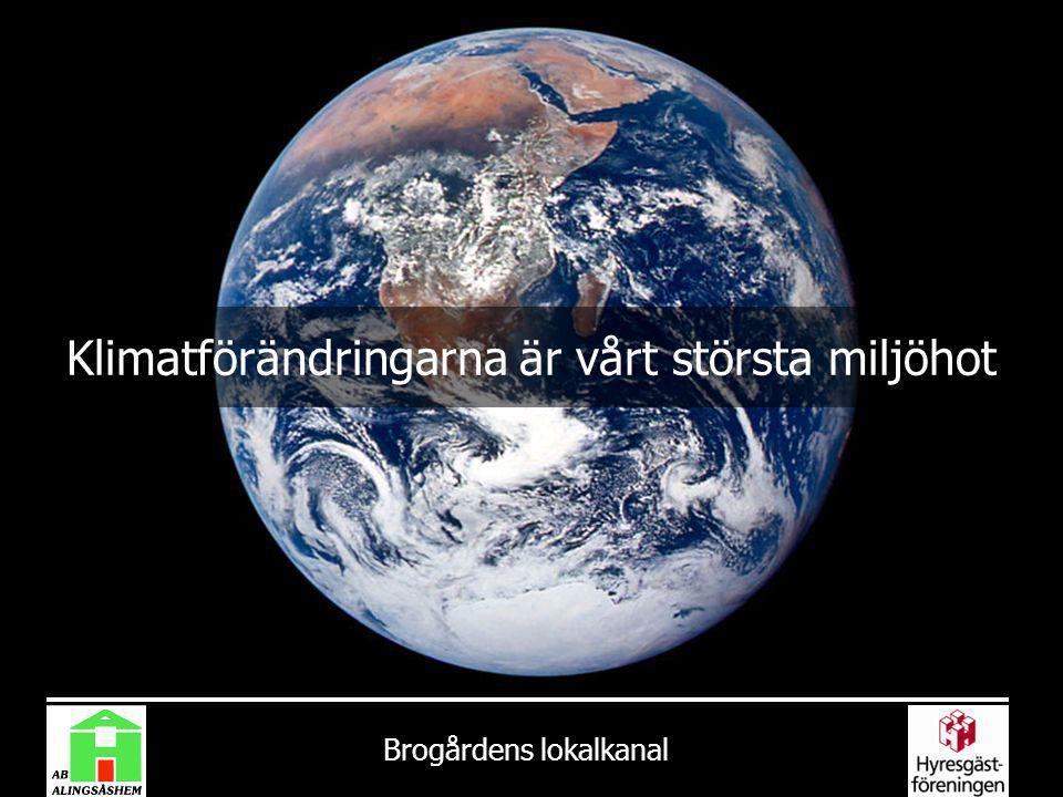 Klimatförändringarna är vårt största miljöhot