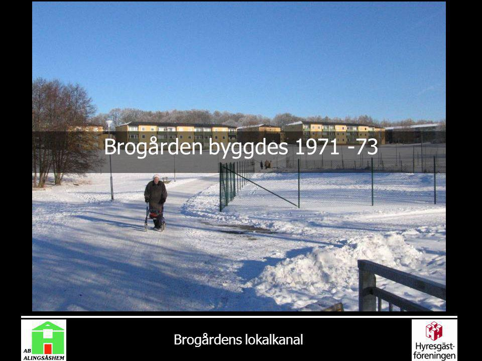 Brogården byggdes 1971 -73