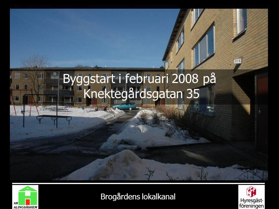 Byggstart i februari 2008 på Knektegårdsgatan 35