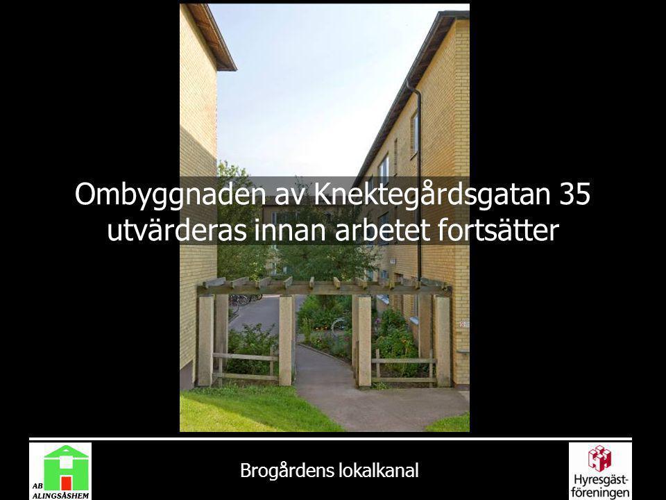 Ombyggnaden av Knektegårdsgatan 35 utvärderas innan arbetet fortsätter