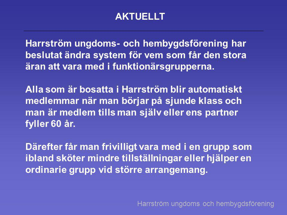 AKTUELLT Harrström ungdoms- och hembygdsförening har beslutat ändra system för vem som får den stora äran att vara med i funktionärsgrupperna.