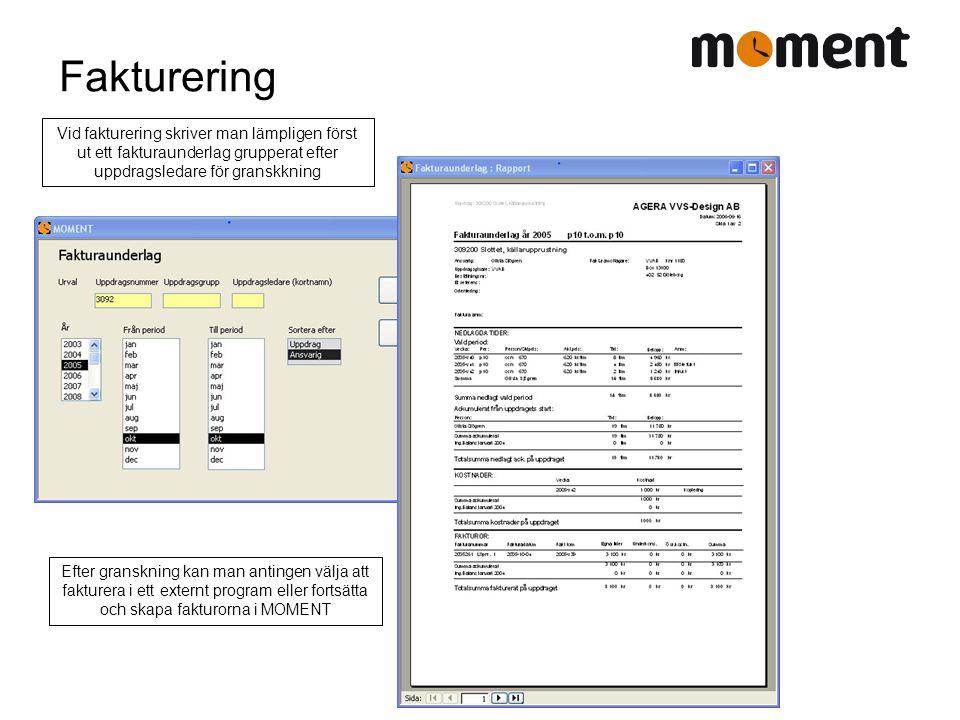 Fakturering Vid fakturering skriver man lämpligen först ut ett fakturaunderlag grupperat efter uppdragsledare för granskkning.