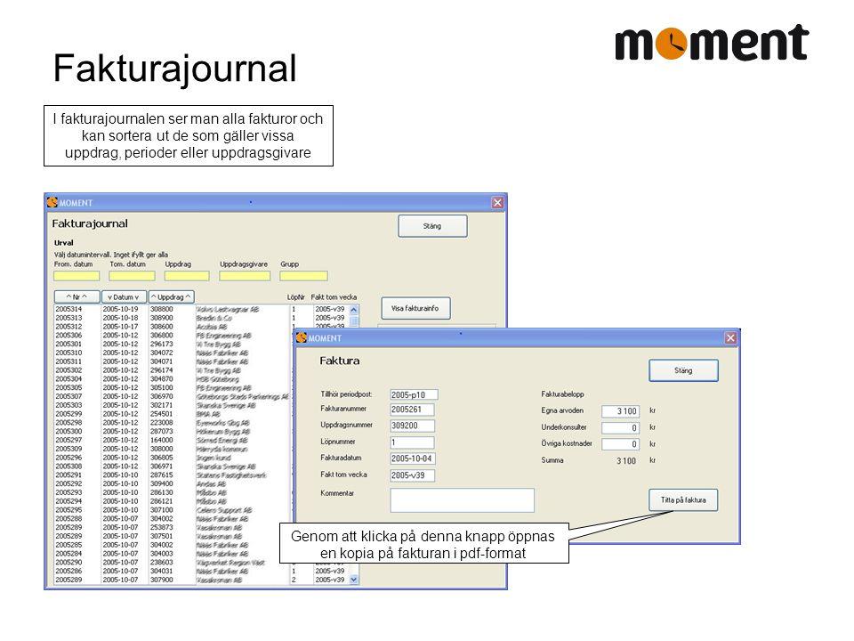 Fakturajournal I fakturajournalen ser man alla fakturor och kan sortera ut de som gäller vissa uppdrag, perioder eller uppdragsgivare.