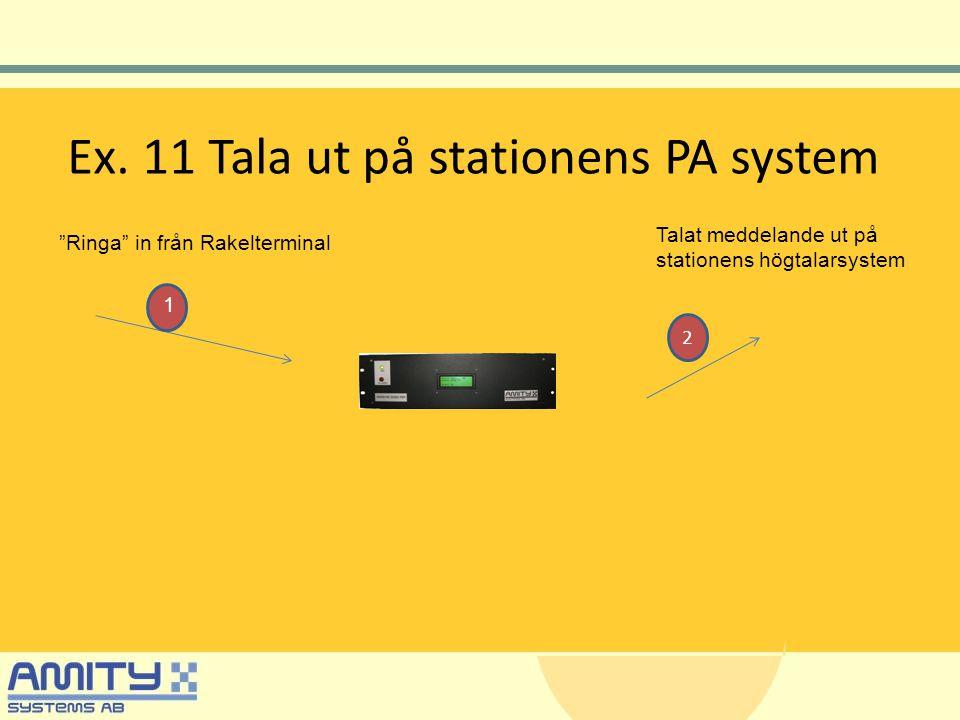 Ex. 11 Tala ut på stationens PA system