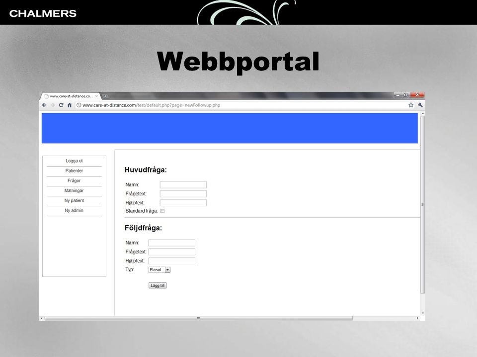Webbportal Via webbläsare Undersöka patientdata Administration