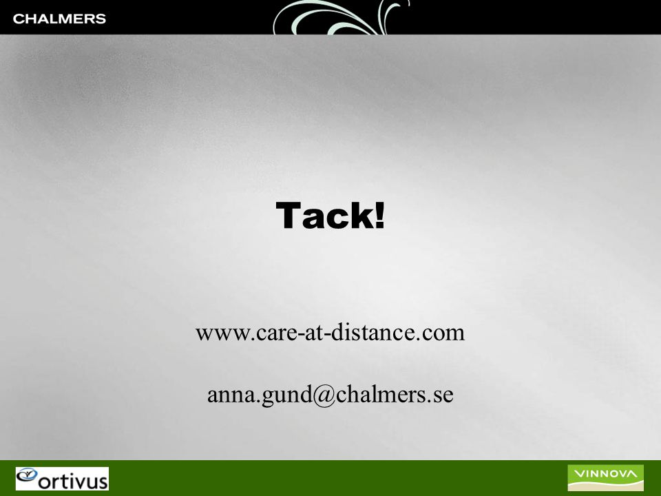 Tack! www.care-at-distance.com anna.gund@chalmers.se