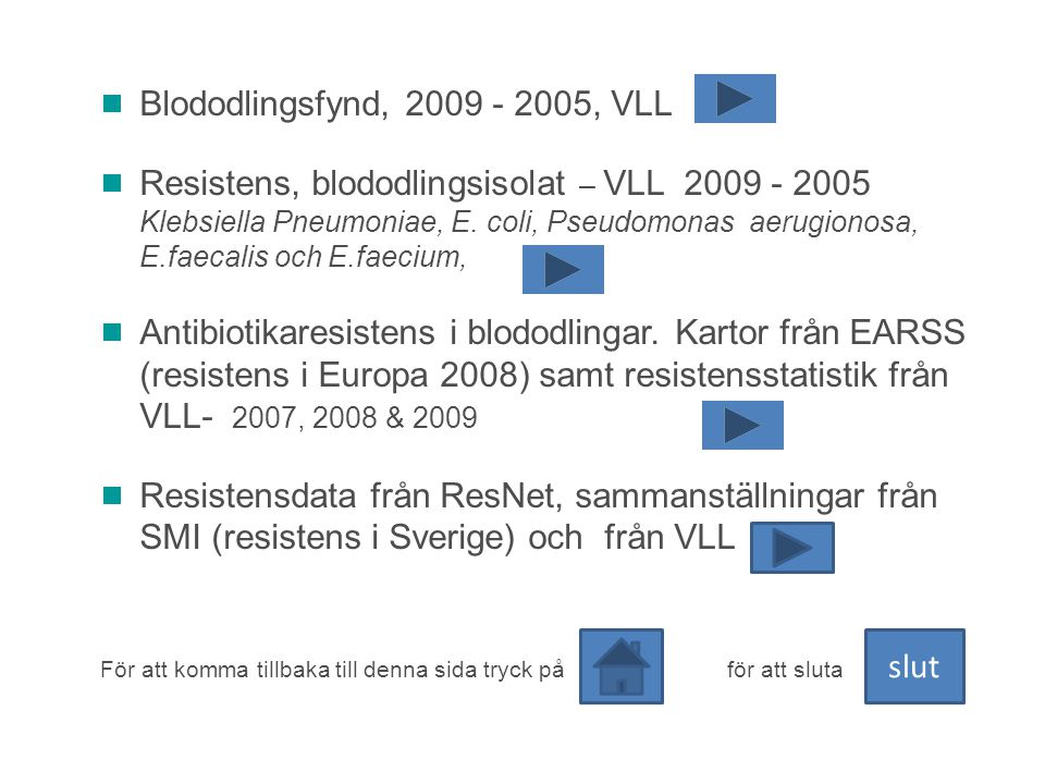 Blododlingsfynd, 2009 - 2005, VLL