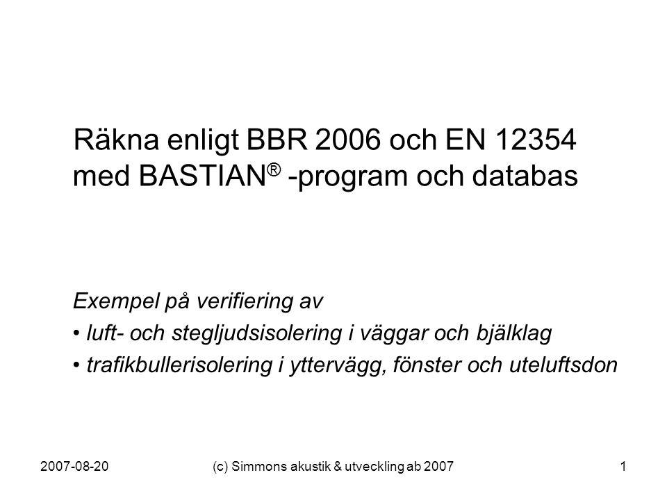 Räkna enligt BBR 2006 och EN 12354 med BASTIAN® -program och databas