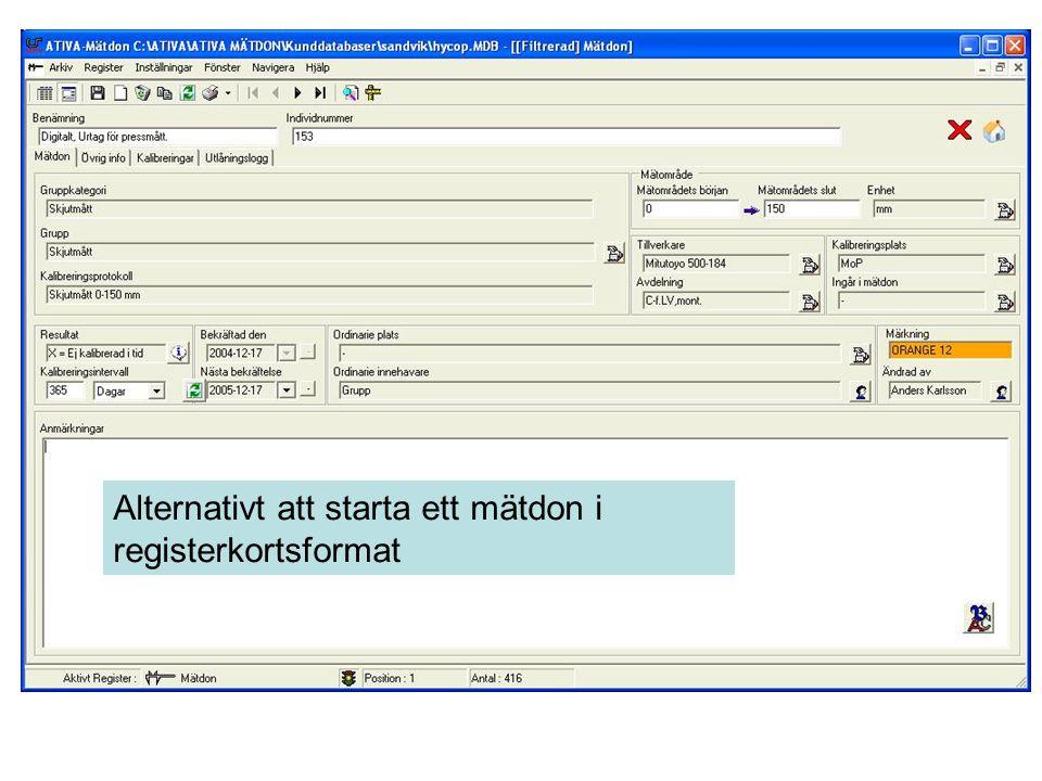 Alternativt att starta ett mätdon i registerkortsformat