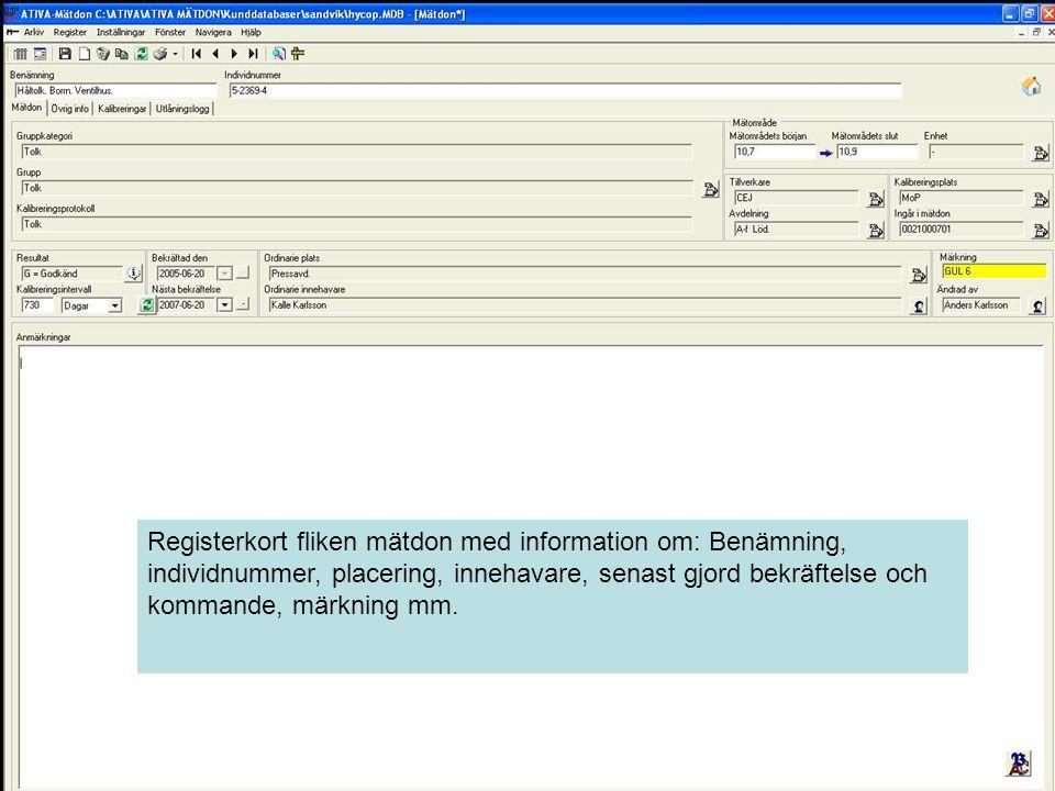 Registerkort fliken mätdon med information om: Benämning, individnummer, placering, innehavare, senast gjord bekräftelse och kommande, märkning mm.