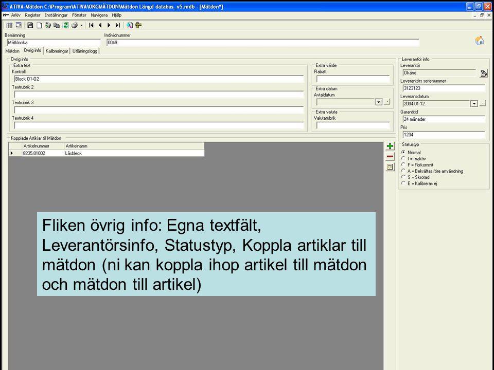 Fliken övrig info: Egna textfält, Leverantörsinfo, Statustyp, Koppla artiklar till mätdon (ni kan koppla ihop artikel till mätdon och mätdon till artikel)