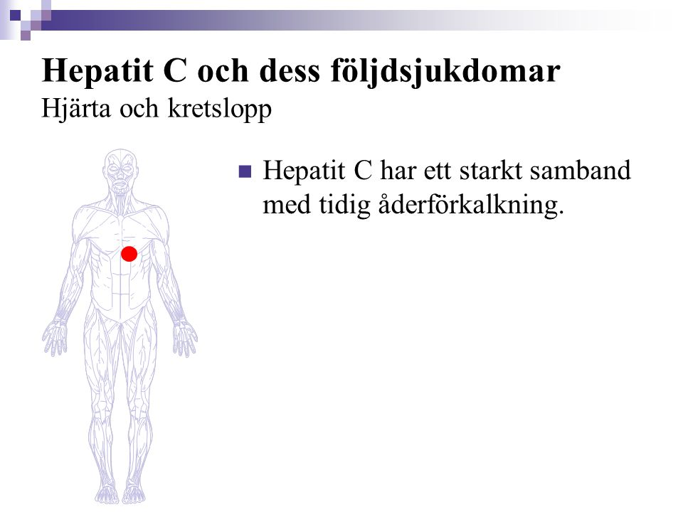 Hepatit C och dess följdsjukdomar Hjärta och kretslopp