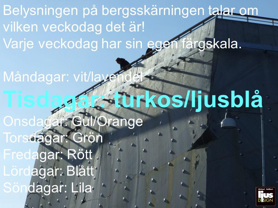 Tisdagar: turkos/ljusblå