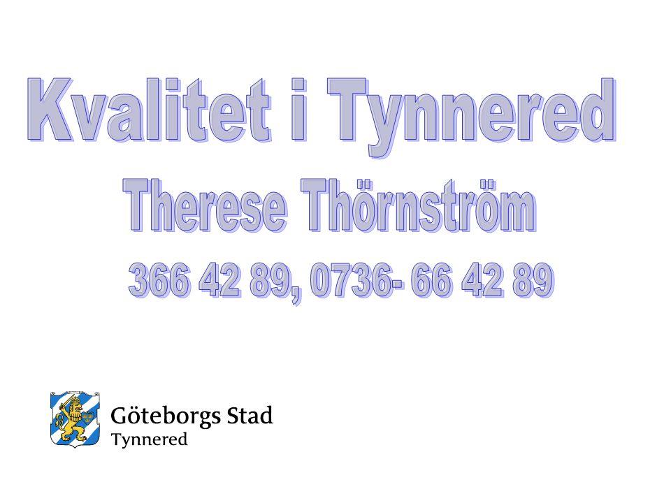 Kvalitet i Tynnered Therese Thörnström 366 42 89, 0736- 66 42 89