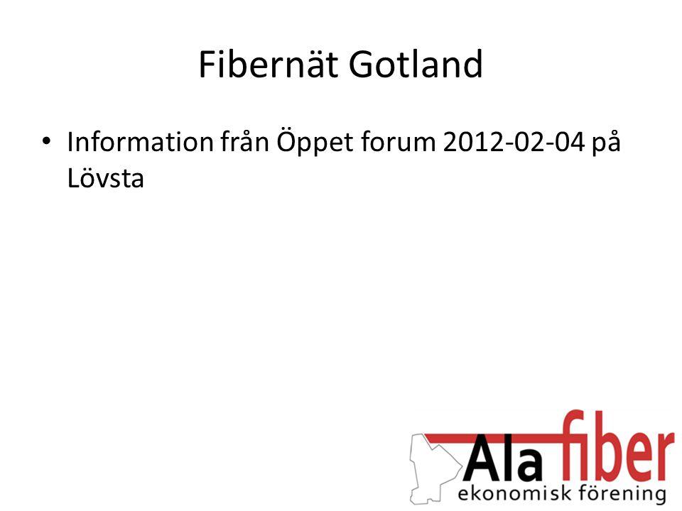 Fibernät Gotland Information från Öppet forum 2012-02-04 på Lövsta