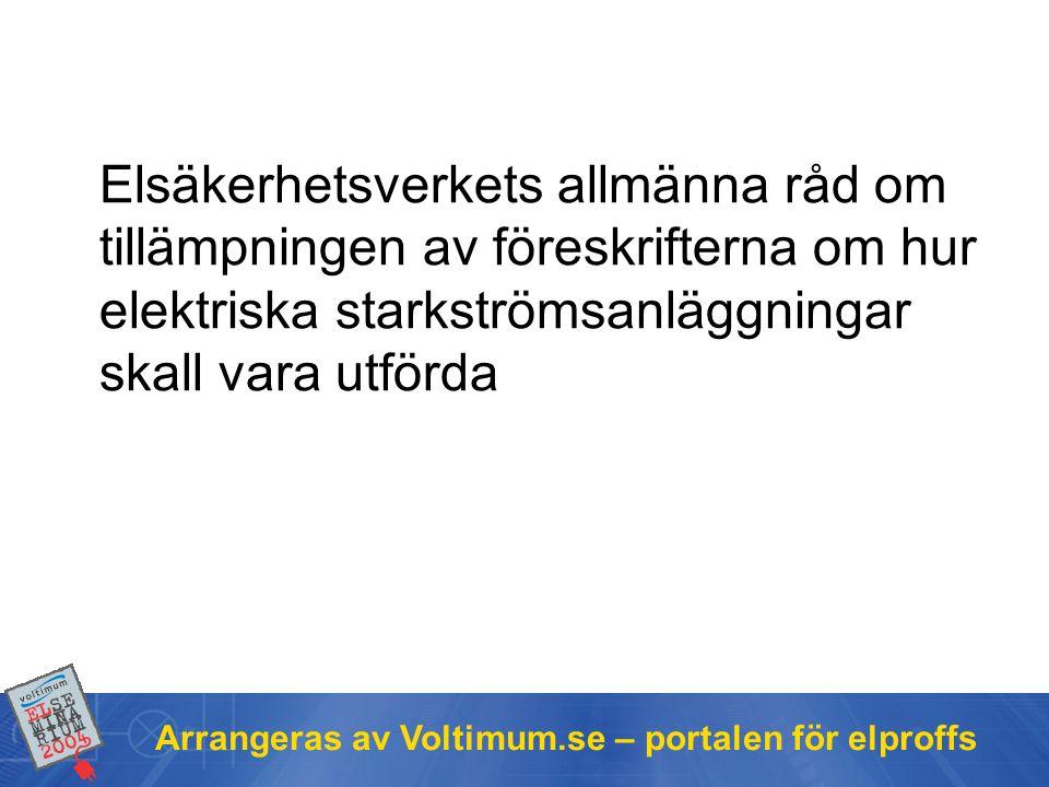 Elsäkerhetsverkets allmänna råd om tillämpningen av föreskrifterna om hur elektriska starkströmsanläggningar skall vara utförda