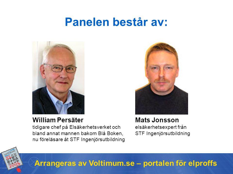 Panelen består av: Arrangeras av Voltimum.se – portalen för elproffs