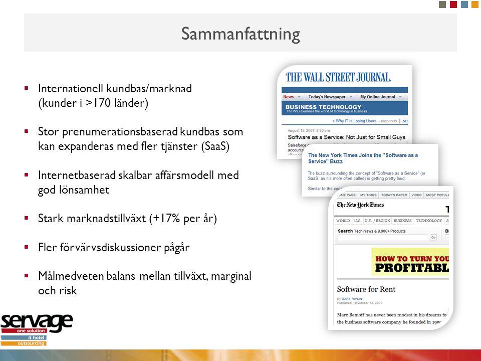 Sammanfattning Internationell kundbas/marknad (kunder i >170 länder) Stor prenumerationsbaserad kundbas som kan expanderas med fler tjänster (SaaS)