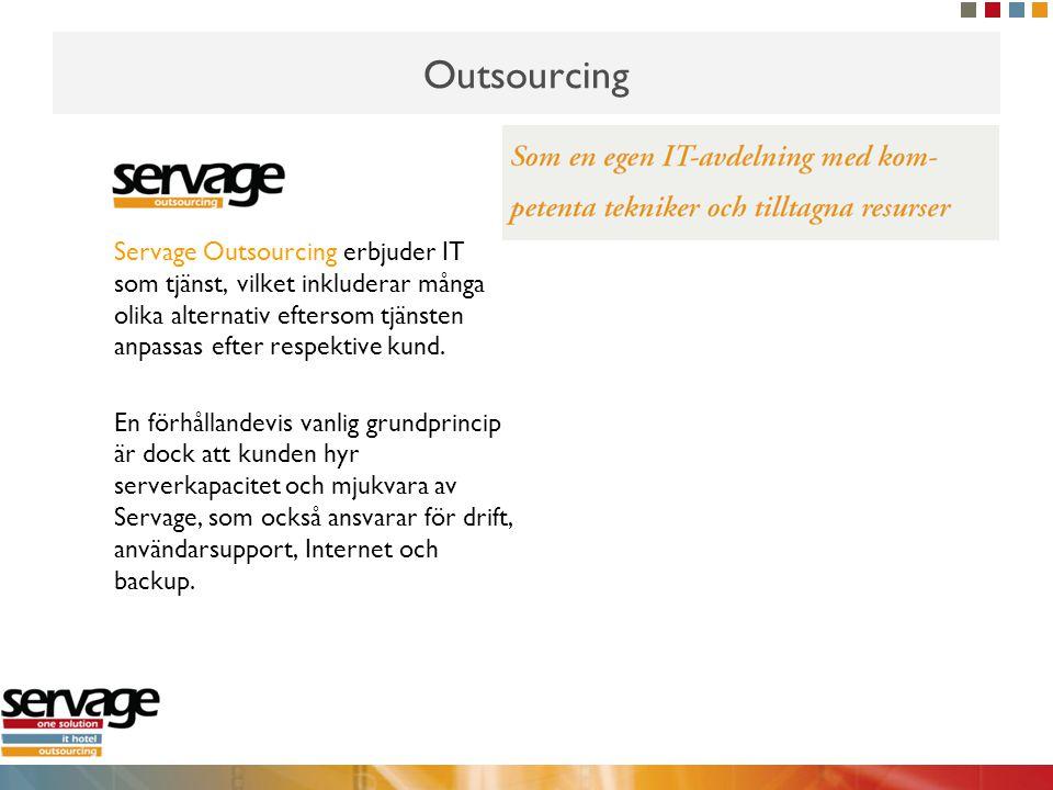 Outsourcing Servage Outsourcing erbjuder IT som tjänst, vilket inkluderar många olika alternativ eftersom tjänsten anpassas efter respektive kund.