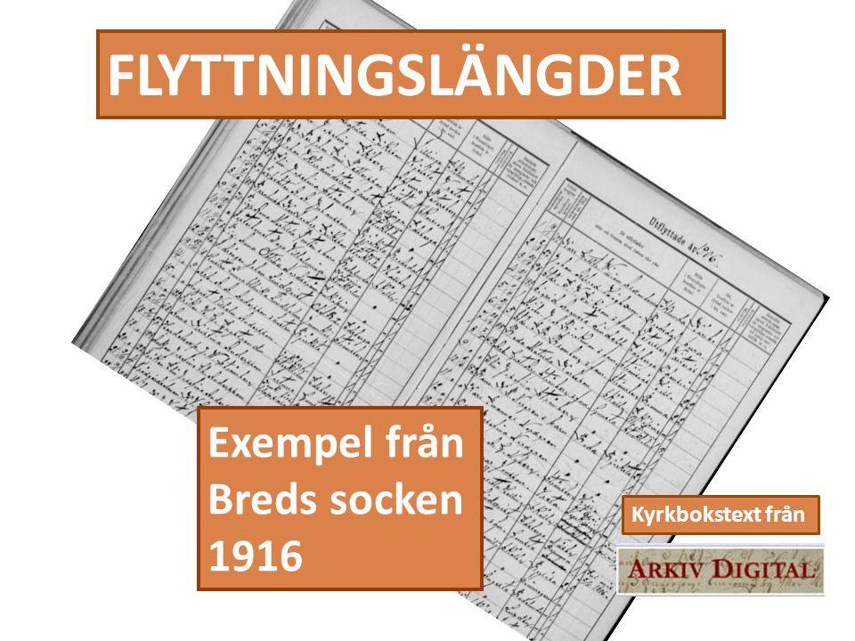 FLYTTNINGSLÄNGDER Exempel från Breds socken 1916 Kyrkbokstext från