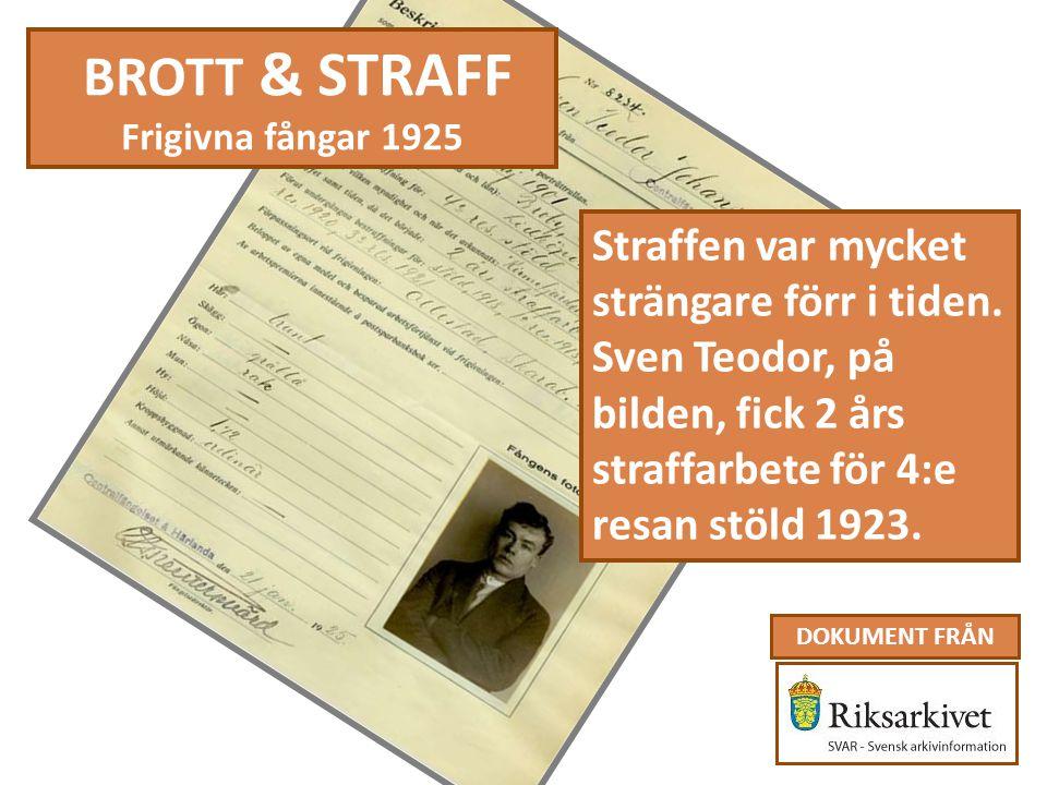 BROTT & STRAFF Straffen var mycket strängare förr i tiden.