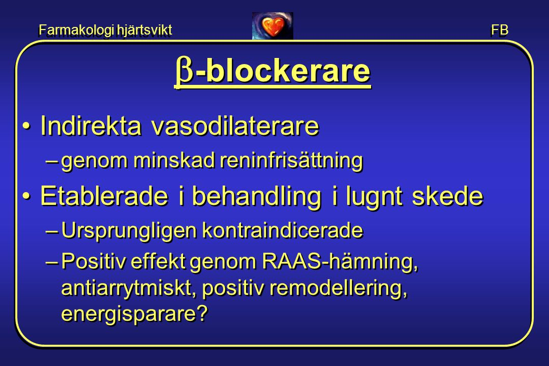 b-blockerare Indirekta vasodilaterare