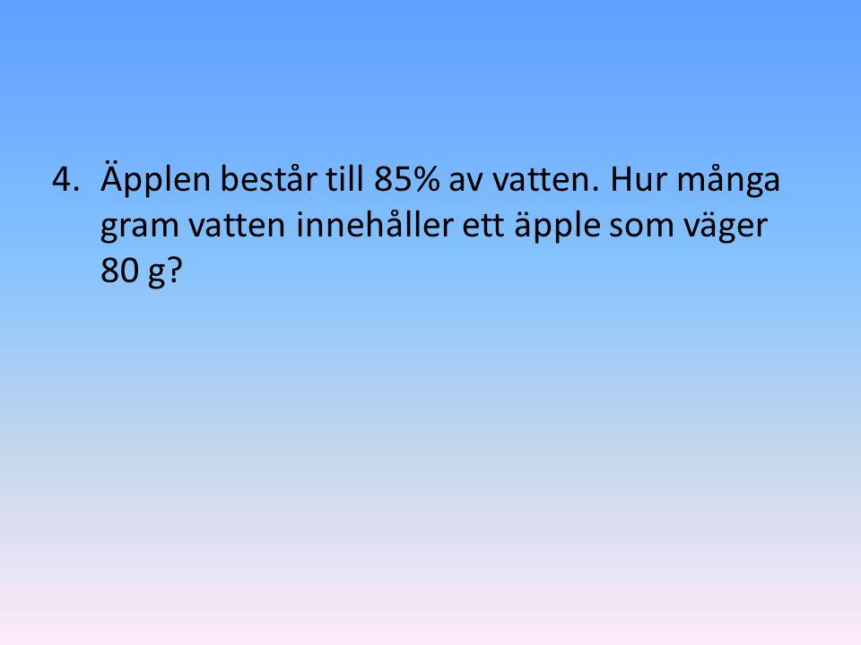4. Äpplen består till 85% av vatten
