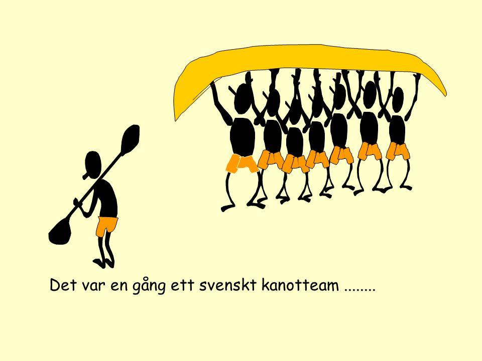 Det var en gång ett svenskt kanotteam ........