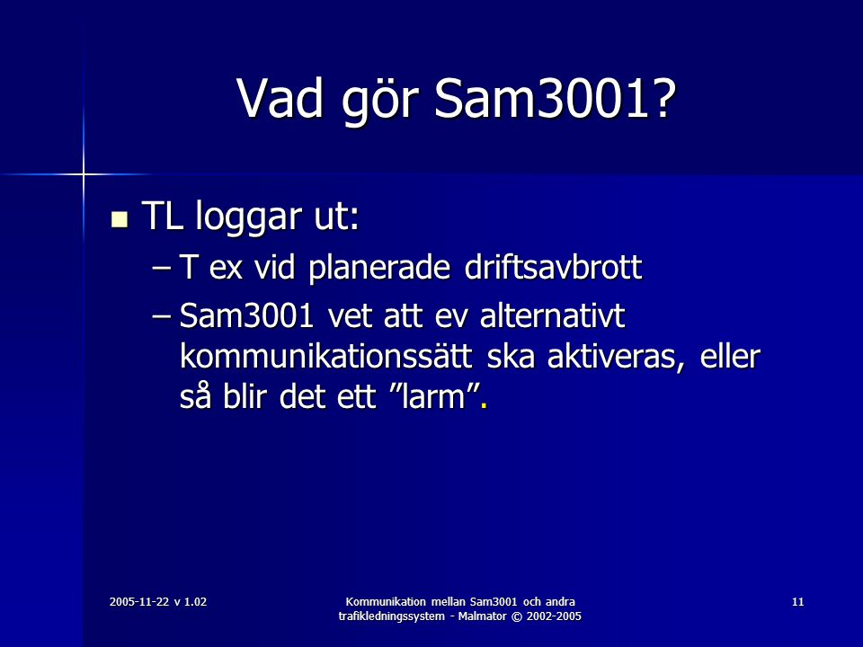 Vad gör Sam3001 TL loggar ut: T ex vid planerade driftsavbrott
