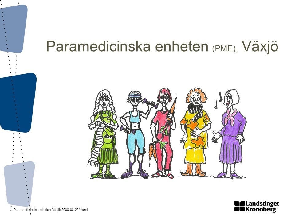 Paramedicinska enheten (PME), Växjö