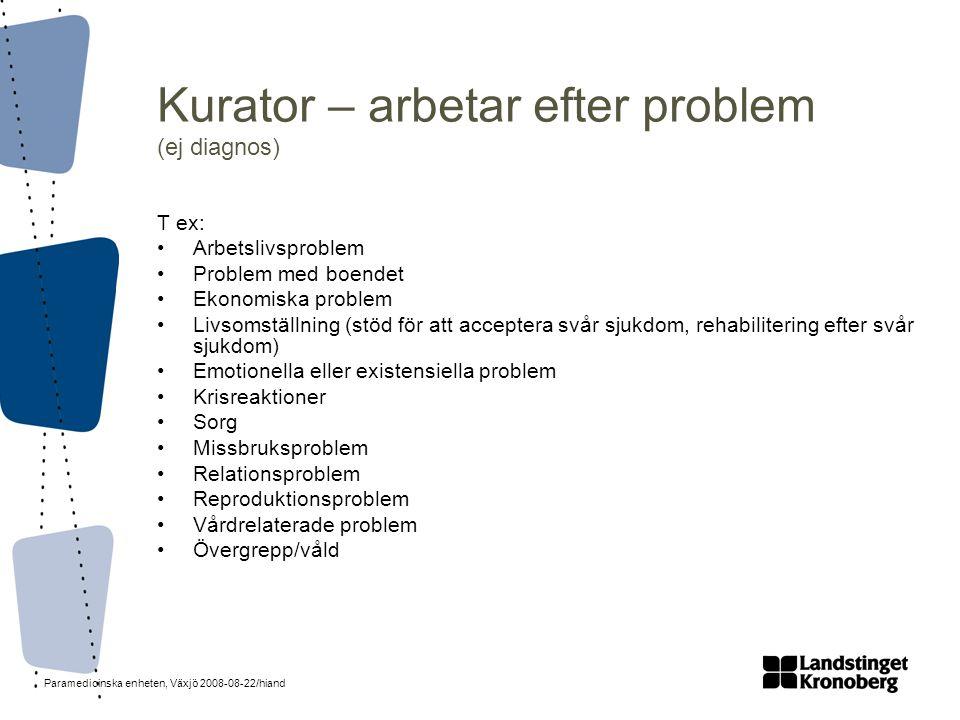 Kurator – arbetar efter problem (ej diagnos)