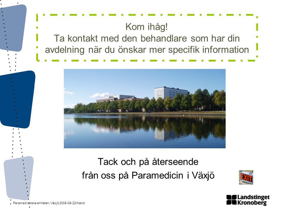 Tack och på återseende från oss på Paramedicin i Växjö