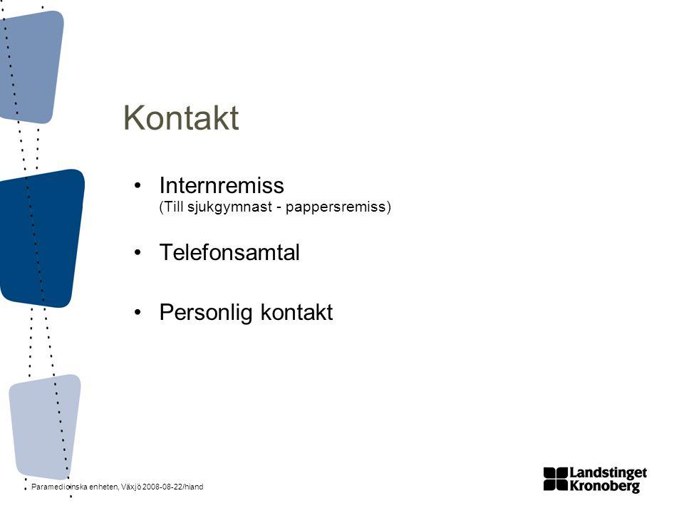 Kontakt Internremiss (Till sjukgymnast - pappersremiss) Telefonsamtal