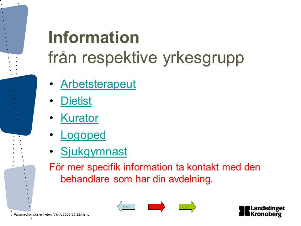 Information från respektive yrkesgrupp