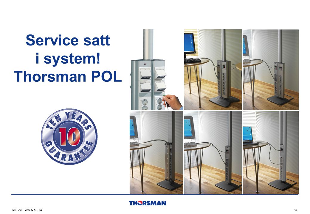 Service satt i system! Thorsman POL