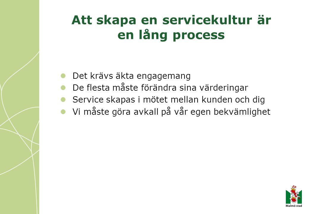 Att skapa en servicekultur är en lång process