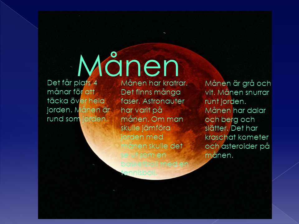 Månen Det får plats 4 månar för att täcka över hela jorden. Månen är rund som jorden.