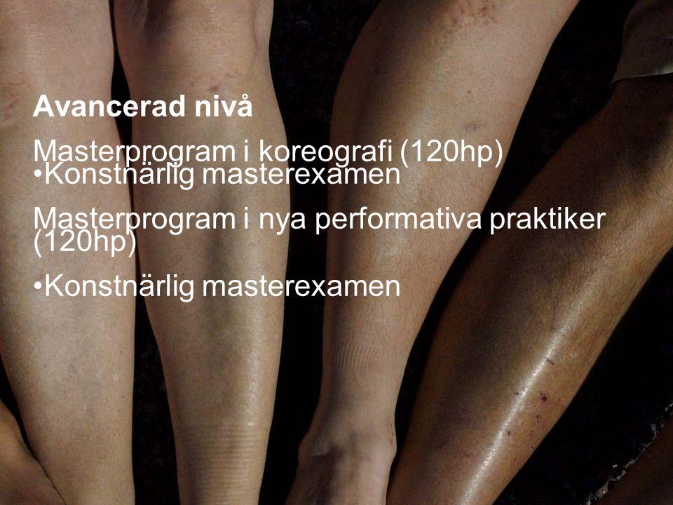 Avancerad nivå Masterprogram i koreografi (120hp) Konstnärlig masterexamen.