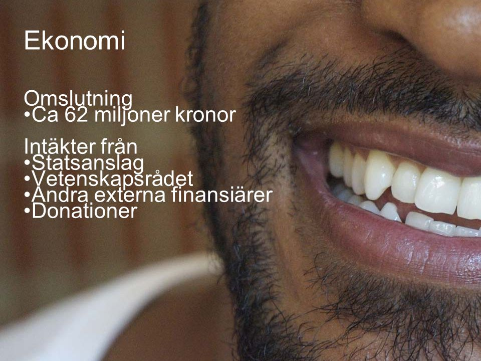 Ekonomi Omslutning Ca 62 miljoner kronor Intäkter från Statsanslag