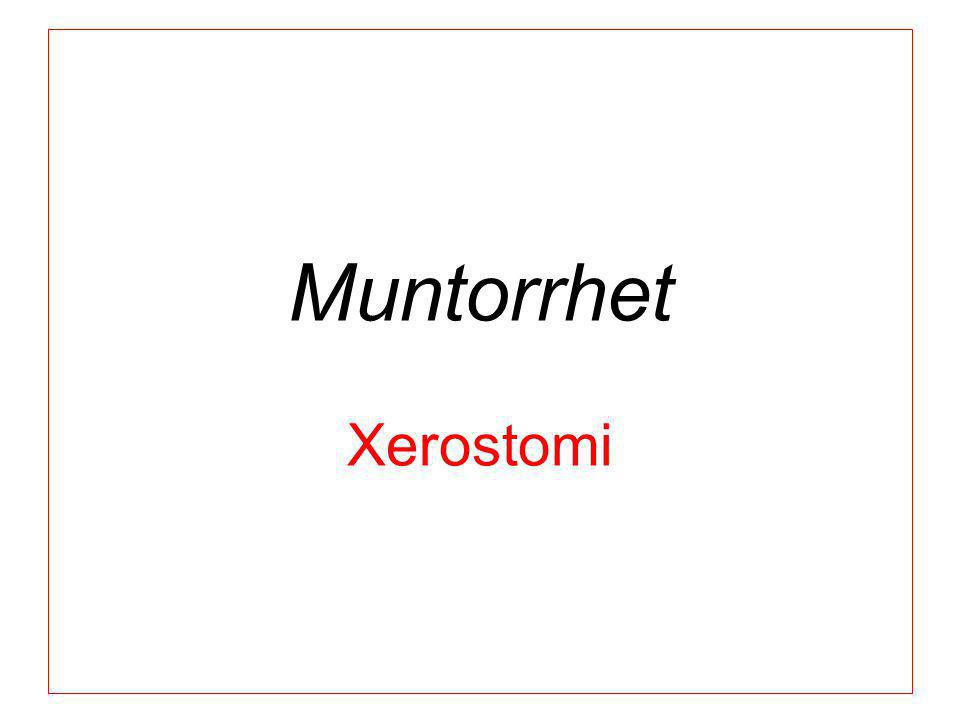 Muntorrhet Xerostomi