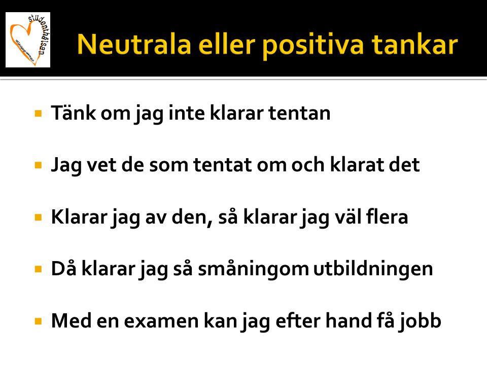 Neutrala eller positiva tankar