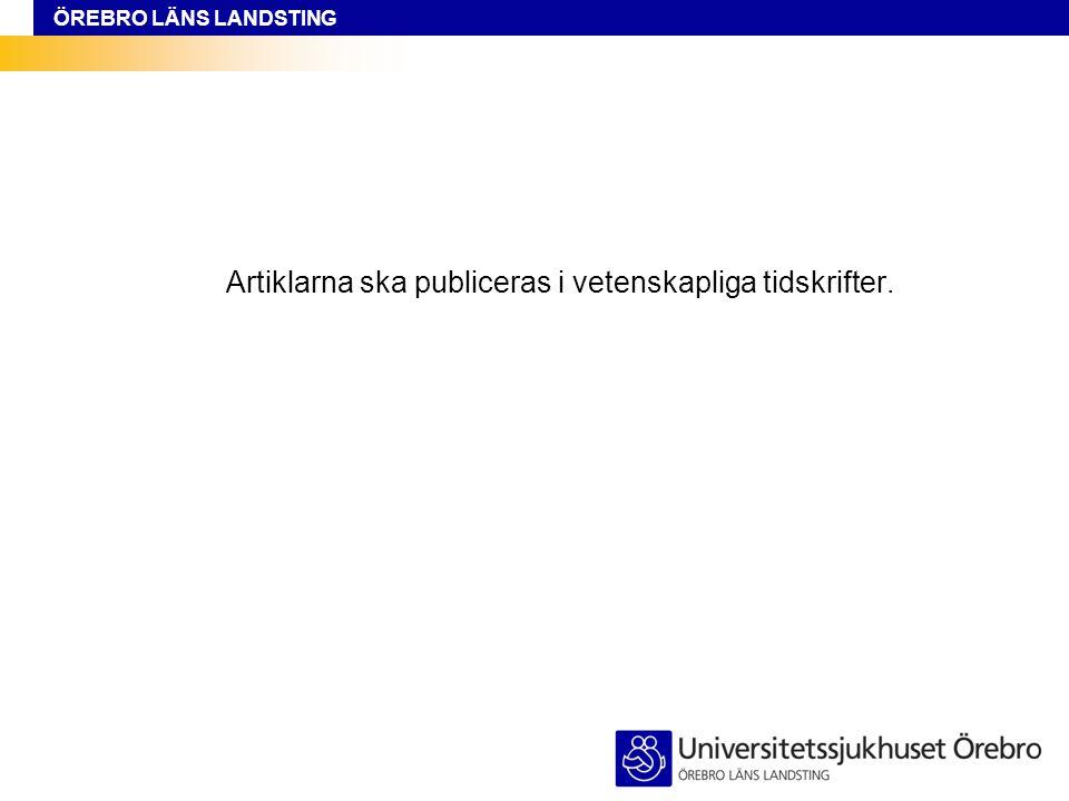Artiklarna ska publiceras i vetenskapliga tidskrifter.