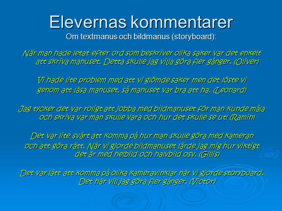 Elevernas kommentarer Om textmanus och bildmanus (storyboard):