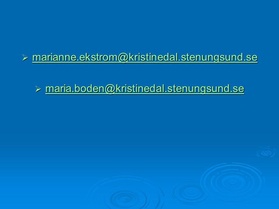marianne.ekstrom@kristinedal.stenungsund.se maria.boden@kristinedal.stenungsund.se