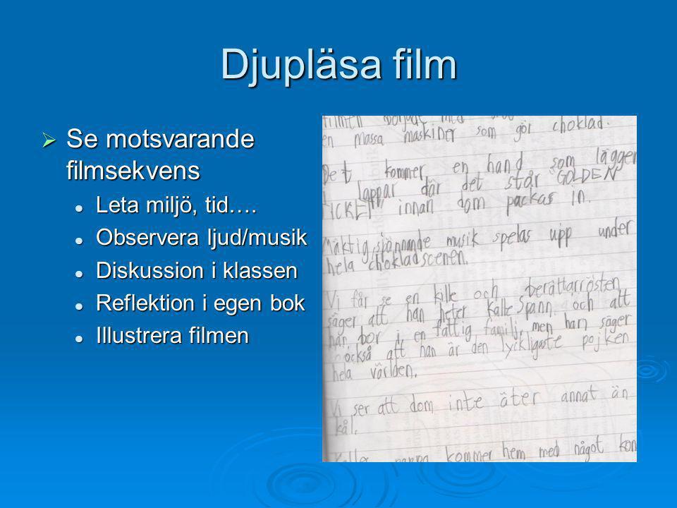 Djupläsa film Se motsvarande filmsekvens Leta miljö, tid….