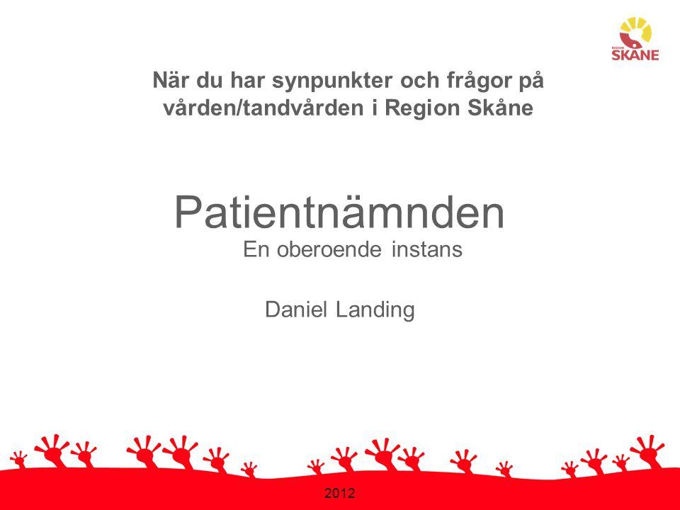 När du har synpunkter och frågor på vården/tandvården i Region Skåne