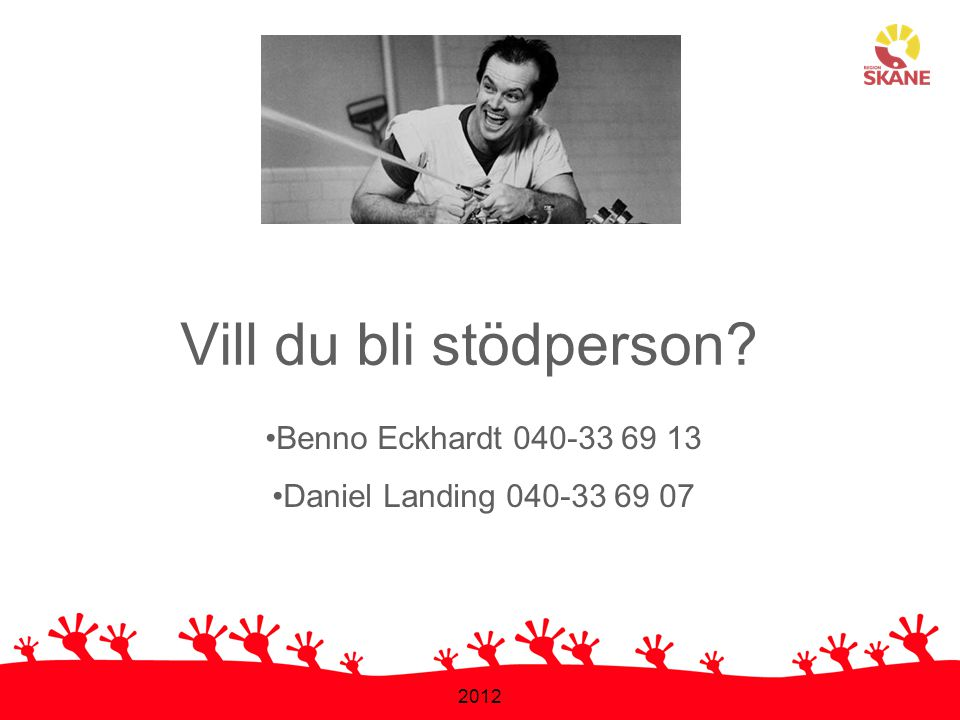 Vill du bli stödperson Benno Eckhardt 040-33 69 13