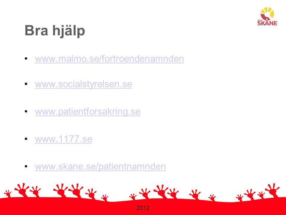 Bra hjälp www.malmo.se/fortroendenamnden www.socialstyrelsen.se