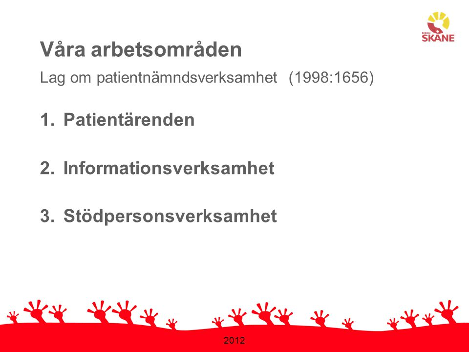 Våra arbetsområden Patientärenden Informationsverksamhet